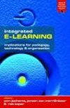 Integrated E-Learning: Implications for Pedagogy, Technology and Organization