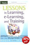 Lessons in learning, e-learning, and training: reflections and perspectives for the bewildered trainer