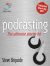 Podcasting: the ultimate starter kit